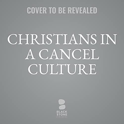 Couverture de Christians in a Cancel Culture