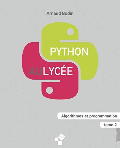 Python au lycée (tome 2): Algorithmes et programmation