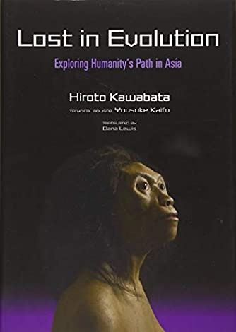 Lost in Evolution: Exploring Humanity's Path in Asia (JAPAN LIBRARY)