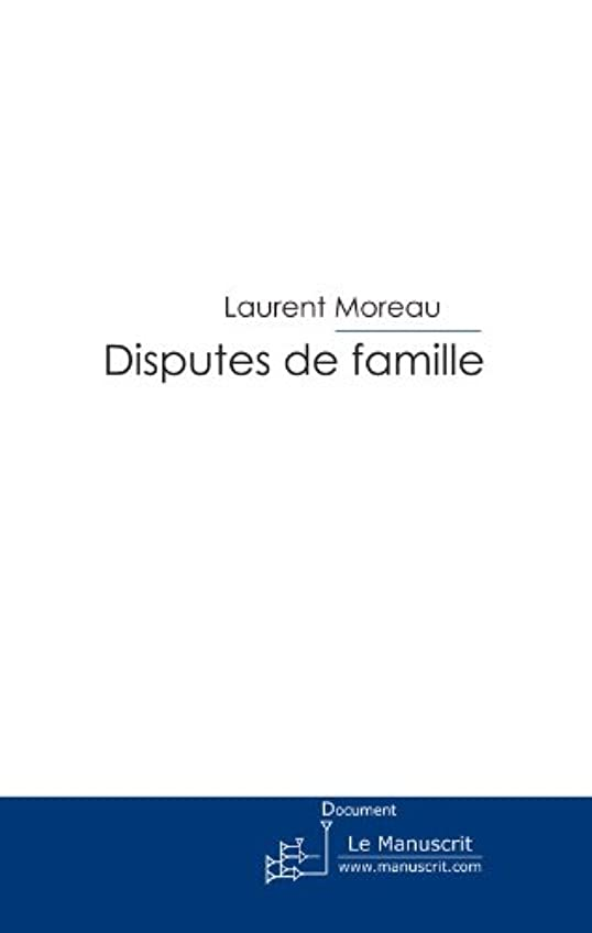 音声学ブレイズスピンDisputes de famille (ESSAIS ET DOCUM) (French Edition)