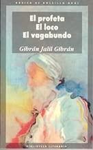 Profeta, El - El Loco El Vagabundo (Spanish Edition)