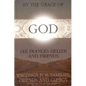 By The Grace of God: Writings for Families, Friends and Clergy