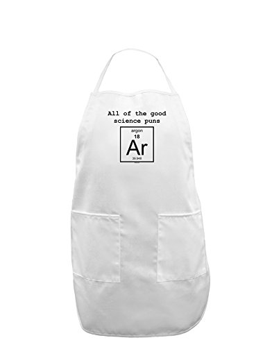 All of the Good Science Puns Argon Adult Apron - White - One-Size