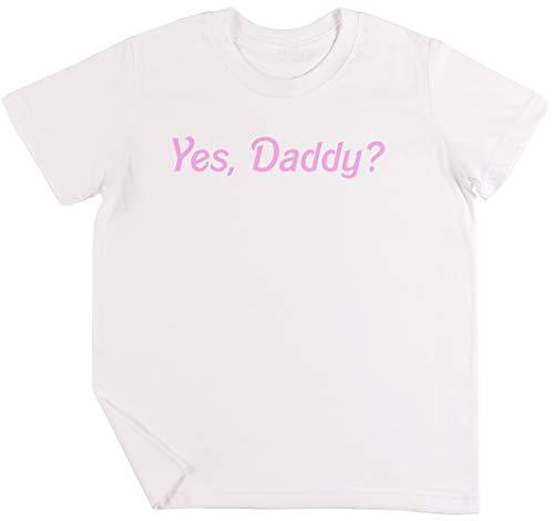 Yes, Daddy Shirt Niños Chicos Chicas Unisexo Camiseta Blanco