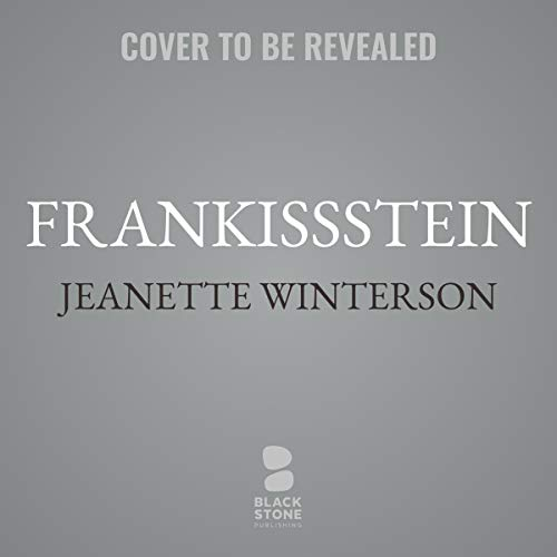 Frankissstein     A Love Story              By:                                                                                                                                 Jeanette Winterson                           Length: 12 hrs     Not rated yet     Overall 0.0