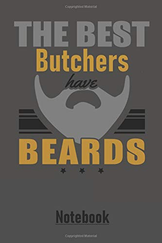 THE BEST Butchers have BEARDS Notebook: Large dotted matrix notebook with 120 pages in 6x9 inches. Perfect as a present for Christmas, Easter, ... notes in. For men, women, boys and girls.