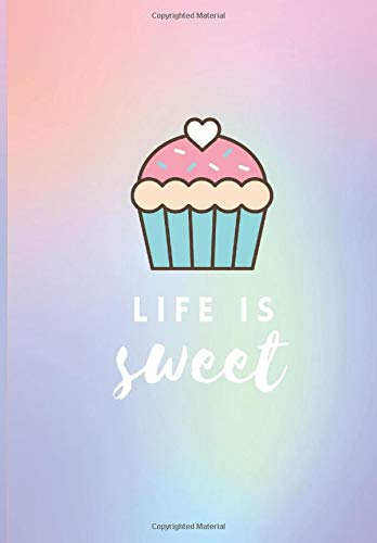 Life is Sweet! Cupcake Themed Planner: Undated Monthly and Weekly, Pastel Color
