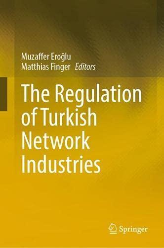 The Regulation of Turkish Network Industries