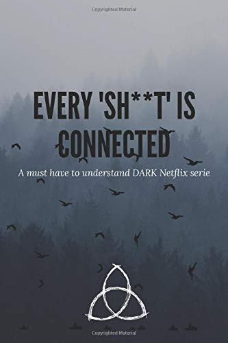 Every  Sh**T  is connected , a must have notebook to understand Dark tv Netflix series