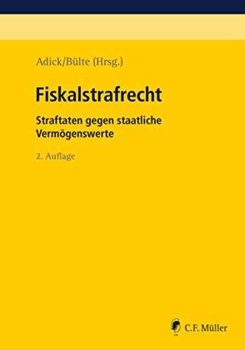 Fiskalstrafrecht: Straftaten gegen staatliche Vermögenswerte (German Edition)