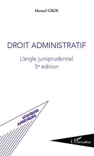 Droit administratif: L'angle jurisprudentiel (5e édition)