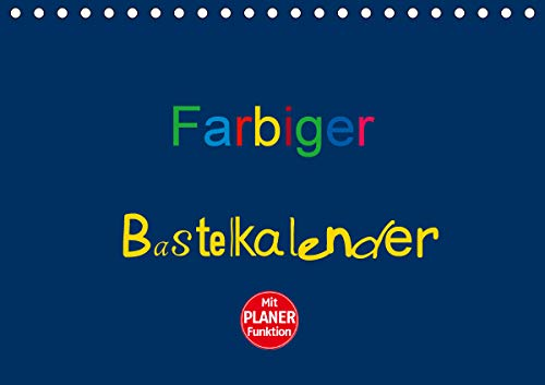 Farbiger Bastelkalender (Tischkalender 2021 DIN A5 quer)