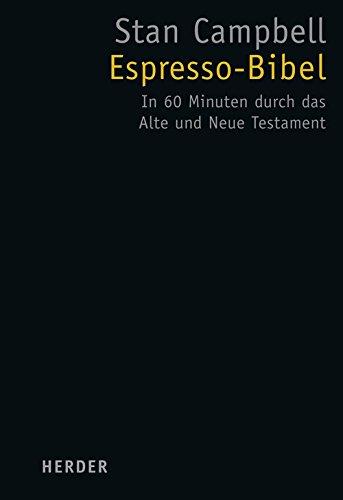 Espresso-Bibel: In 60 Minuten durch das Alte und Neue Testament (HERDER spektrum)