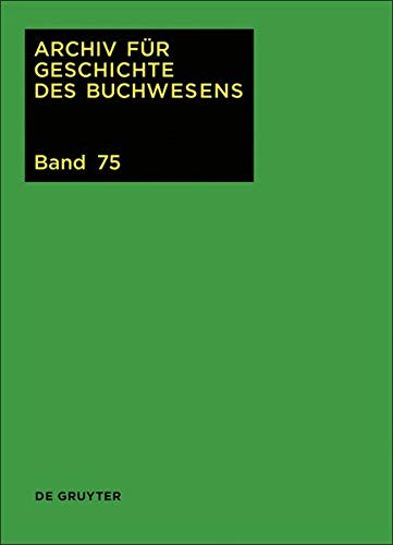 Archiv für Geschichte des Buchwesens: 2020: Band 75