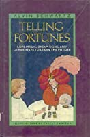 Telling Fortunes: Love Magic, Dream Signs & Other Ways to Learn the Future 0064460940 Book Cover