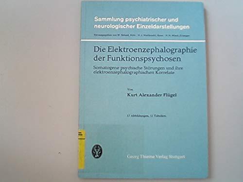 Die Elektroenzephalographie der Funktionspsychosen. (Sammlung psychiatrischer und neurologischer Einzeldarstellungen). *** Wenn Sie an einem Tag mehr als einen Titel bei uns bestellen, liefern wir innerhalb Deutschlands versandkostenfrei ***