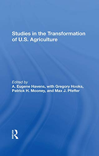 Studies In The Transformation Of U.S. Agriculture (English Edition)