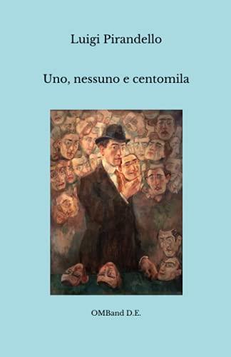 Uno, nessuno e centomila: (Edizione originale integrale)