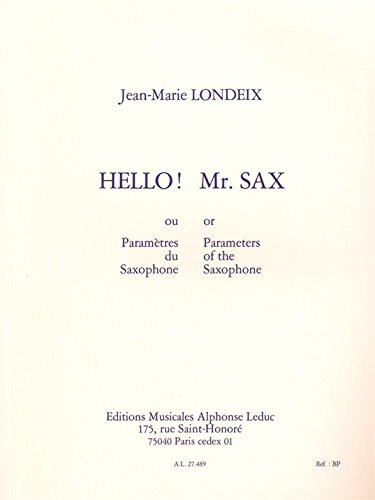 Hello! Mr. Sax, ou Parametres du Saxophone (Hello! Mr. Sax, or Parameters of the Saxophone) (English and )