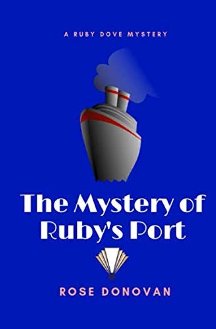 温帯たくさんラケットThe Mystery of Ruby's Port (The Ruby Dove Mystery Series)