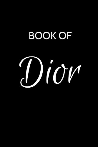 Book of Dior: A Gratitude Journal Notebook for Women or Girls with the name Dior - Beautiful Elegant Bold & Personalized - An Appreciation Gift - 120 ... Lined Writing Pages - 6