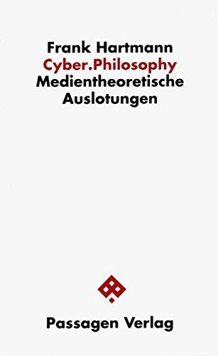 Cyber.Philosophy. Medientheoretische Auslotungen (Passagen Philosophie)