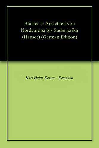 Bücher 5: Ansichten von Nordeuropa bis Südamerika (Häuser)