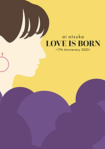 LOVE IS BORN ~17th Anniversary 2020~(Blu-ray Disc)