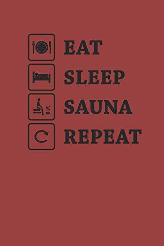 EAT SLEEP SAUNA REPEAT: Notizbuch Sauna Notebook Aufguss Journal 6x9 kariert squared (German Edition)
