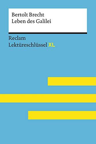 Leben des Galilei von Bertolt Brecht: Lektüreschlüssel mit Inhaltsangabe, Interpretation, Prüfungsaufgaben mit Lösungen, Lernglossar. (Reclam Lektüreschlüssel XL)