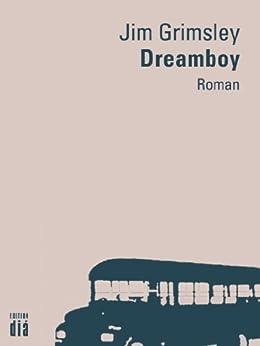 Dreamboy: Roman (German Edition) by [Jim Grimsley, Frank Heibert]