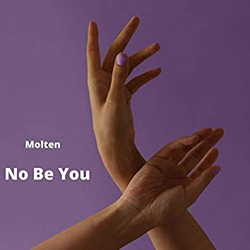 No Be You