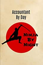 Accountant by day Ninja by night: Gifts for an Accountant,Notebook,Accountant Gifts,For him,Funny,Novelty,Christmas,Birthday
