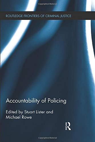Accountability of Policing (Routledge Frontiers of Criminal Justice)の詳細を見る