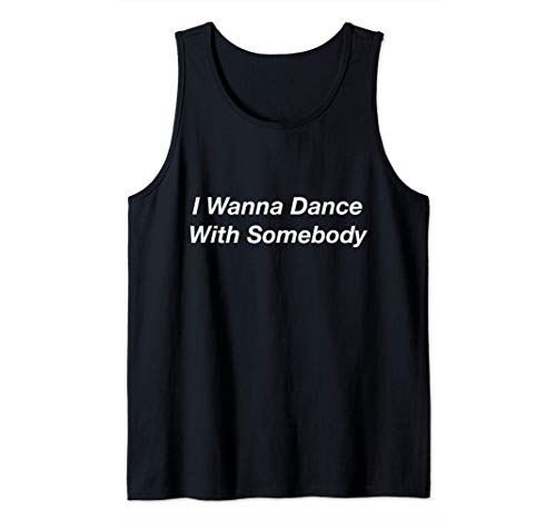 I Wanna Dance With Somebody Débardeur