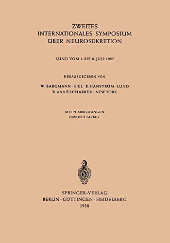 Zweites Internationales Symposium über Neurosekretion: Lund vom 1. bis 6. Juli 1957