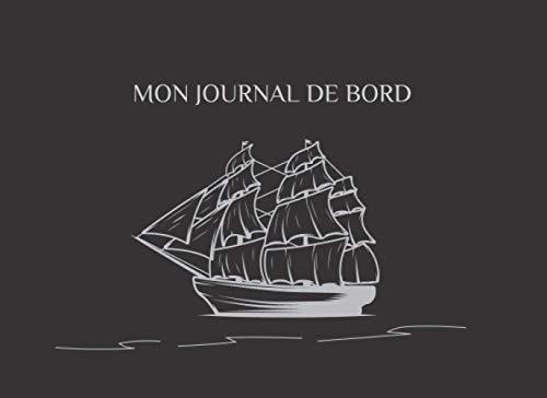 Mon Journal de Bord: Carnet de bord bateau | Navigation maritime | Format 20,96 x 15,24