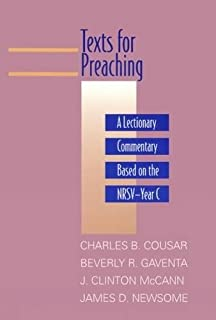 Texts for Preaching: A Lectionary Commentary, Based on the NRSV, Vol. 3: Year C