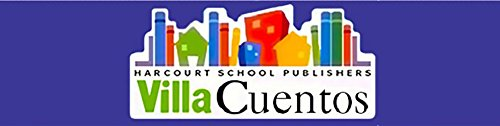 Harcourt School Publishers Villa Cuentos: Advanced Reader Grade 3 Agencia/Det/Mama Gansa (Span Rdg 08/09/10 (Wt))