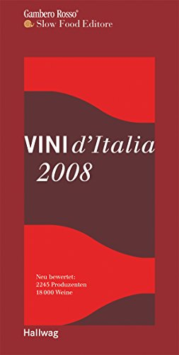 Vini d'Italia 2008. Gambero Rosso. Neu bewertet: 2245 Produzenten und 18000 Weine (Hallwag im Gräfe und Unzer Verlag)