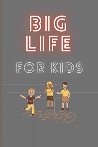 big life journal for kids: Learn, Succeed, A Children Growth Mindset 120 Pages, 6 x 9 inch Soft, Cover, Glossy Finish, Gift