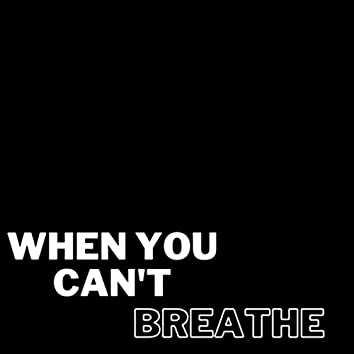 When You Can't Breathe