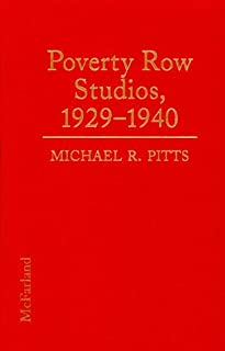 Poverty Row Studios, 1929-1940: 55 Independent Film Companies