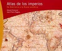 Atlas de los imperios: De Babilonia a la Rusia soviética (Orígenes)