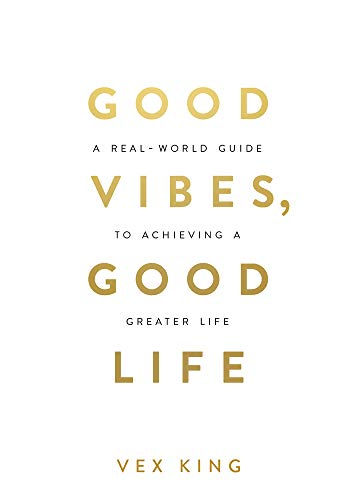 Good Vibes, Good Life: How Self-...