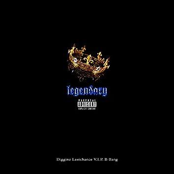Legendary (feat. Lastchance, V.I.P. & B Bang)