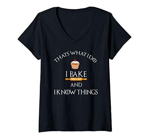 Womens I Bake and I Know Things Funny Baker Baking Humor Mom Gift V-Neck T-Shirt
