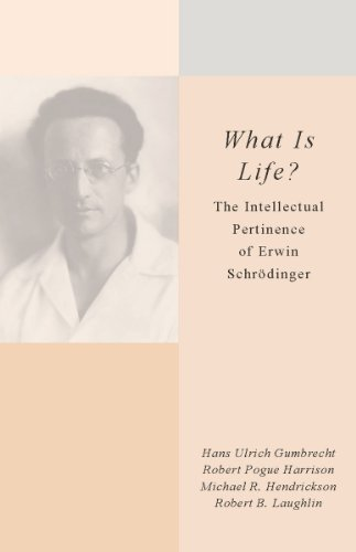 What Is Life?: The Intellectual Pertinence of Erwin Schrödinger