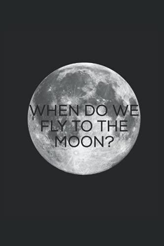 ¿Cuándo volamos a la luna?: Diario / cuaderno