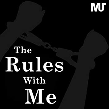 The Rules with Me
